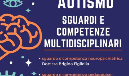 AUTISMO: sguardi e competenze multidisciplinari